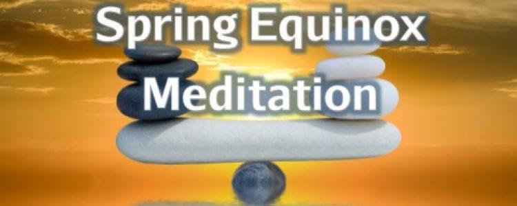 Spring Equinox Meditation